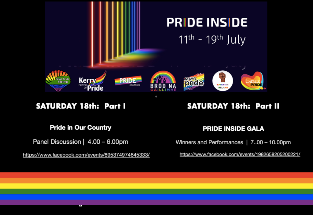 SATURDAY 18th:  Part I  Pride in Our Country  Panel Discussion |  4.00 – 6.00pm https://www.facebook.com/events/695374974645333/  PRIDE INSIDE GALA Winners and Performances  |  7..00 – 10.00pm https://www.facebook.com/events/1982658205200221/