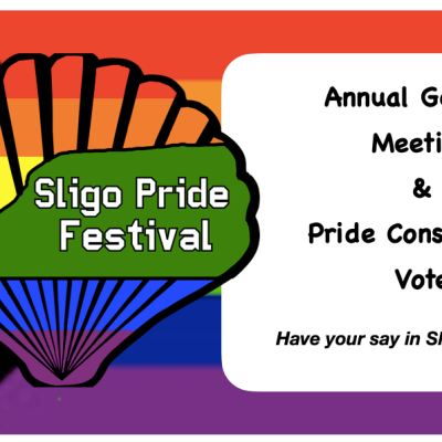 "Sligo Pride Festival logo with text reading: ""Annual General Meeting & Pride Constitution Vote: Have your say in Sligo Pride 2021"" mounted on Progressive Pride Flag background"