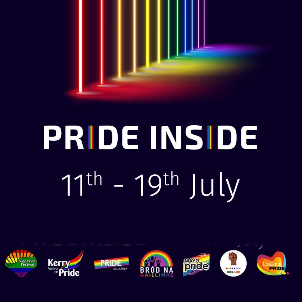 Pride Inside 11–19 July with Sligo Pride, Kerry Pride, Pride Killarney, Galway Community Pride, Mayo Pride, Black Pride Ireland, Limerick Pride