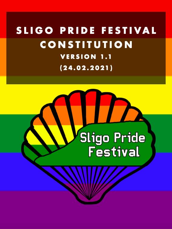 "Sligo Pride Festival Constitution cover image stating ""Sligo Pride Festival Constitution Version 1.1 (Ratified: 24.02.2021)"""